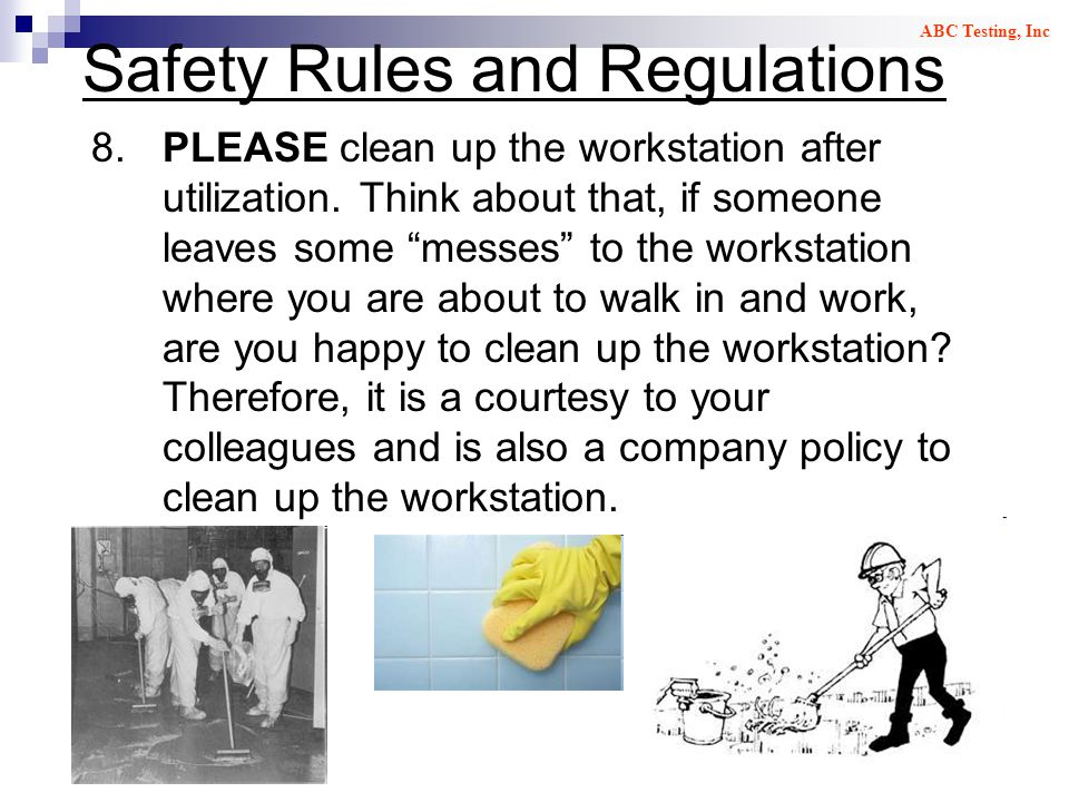 Safety Rules and Regulations 8.PLEASE clean up the workstation after utilization.