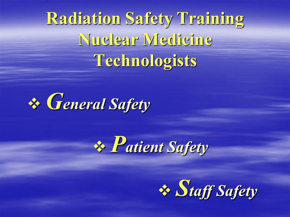 Yet Another Radiation Safety Session Brought to you by your neighborhood radiation safety professionals Dedicated to the Health, Safety and Welfare of our Community