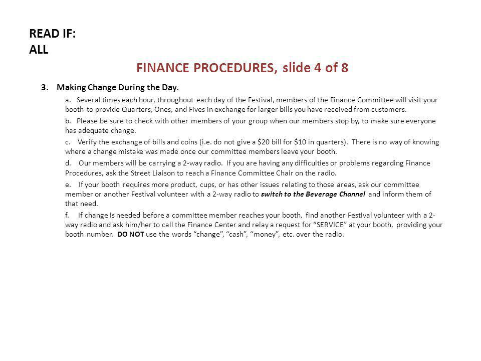 READ IF: ALL FINANCE PROCEDURES, slide 4 of 8 3. Making Change During the Day.