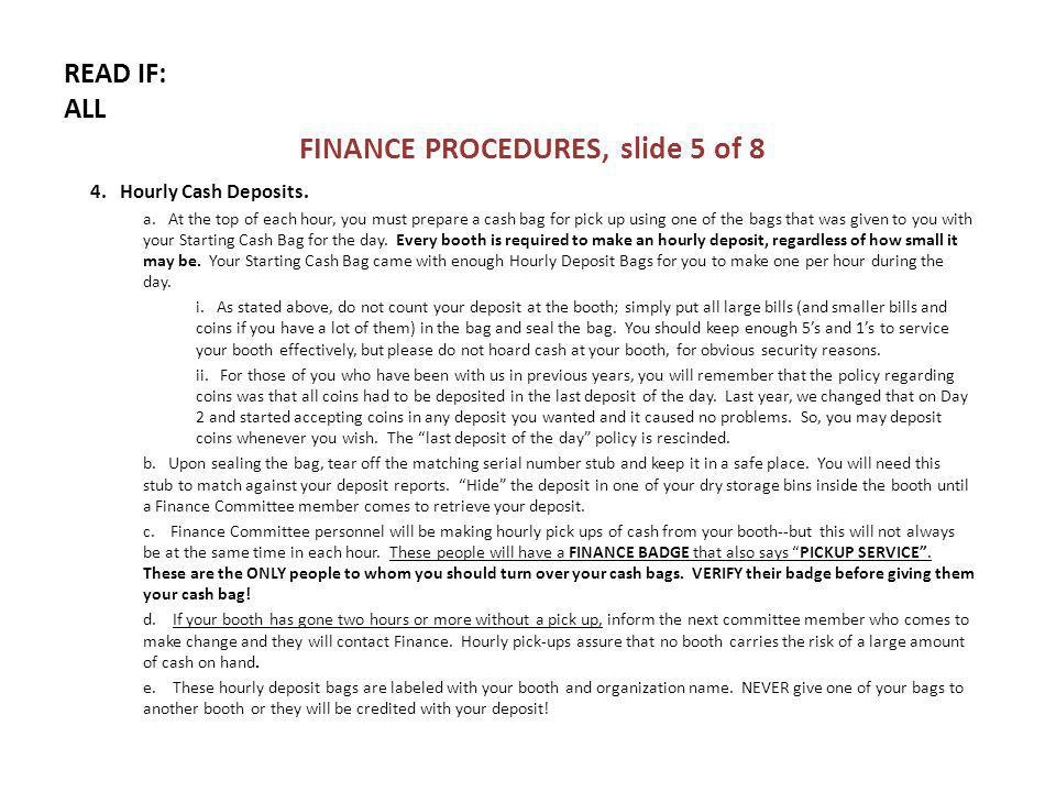 READ IF: ALL FINANCE PROCEDURES, slide 5 of 8 4. Hourly Cash Deposits.