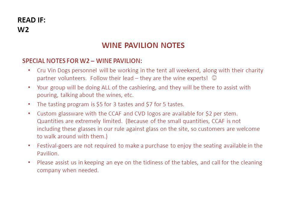 READ IF: W2 WINE PAVILION NOTES SPECIAL NOTES FOR W2 – WINE PAVILION: Cru Vin Dogs personnel will be working in the tent all weekend, along with their charity partner volunteers.