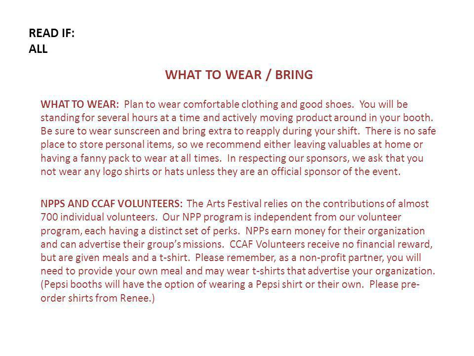 READ IF: ALL WHAT TO WEAR / BRING WHAT TO WEAR: Plan to wear comfortable clothing and good shoes.