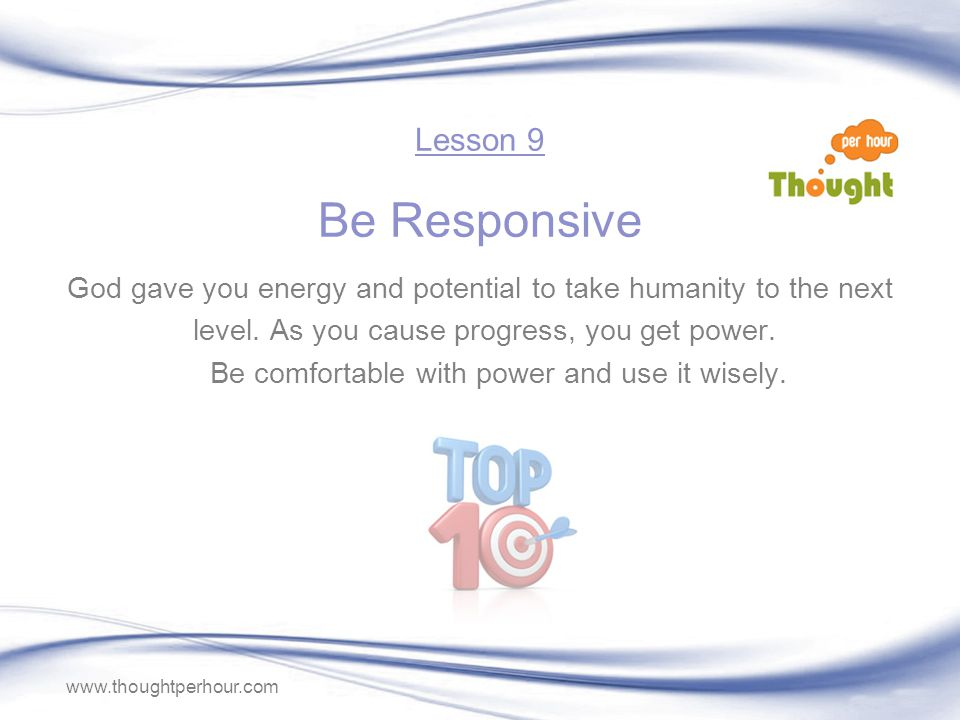 www.thoughtperhour.com God gave you energy and potential to take humanity to the next level.