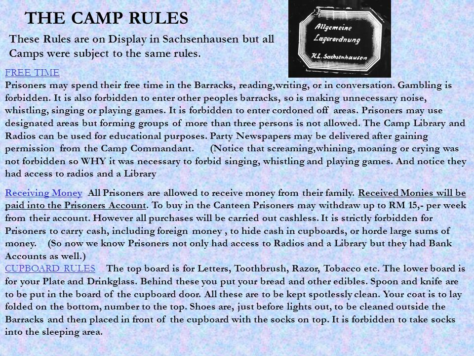 THE CAMP RULES These Rules are on Display in Sachsenhausen but all Camps were subject to the same rules.