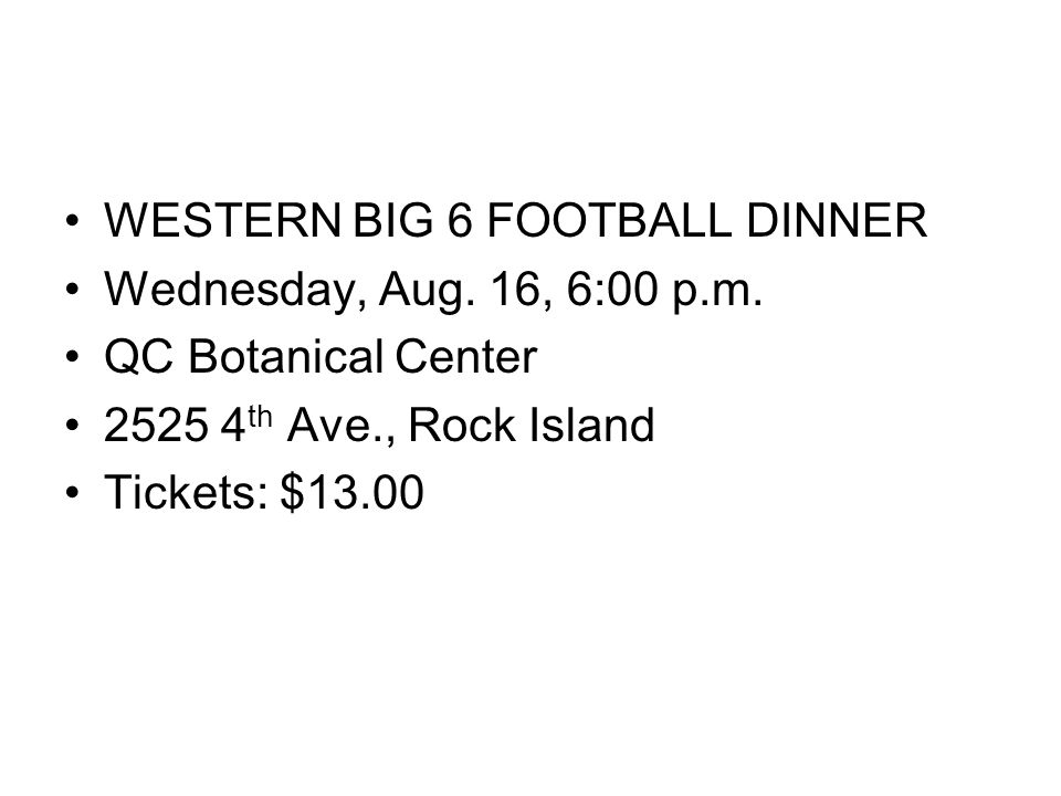 WESTERN BIG 6 FOOTBALL DINNER Wednesday, Aug. 16, 6:00 p.m.