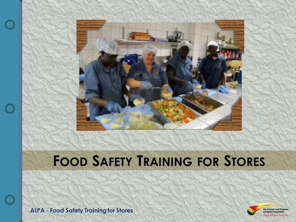 ALPA - Food Safety Training for Stores F OOD S AFETY T RAINING FOR S TORES