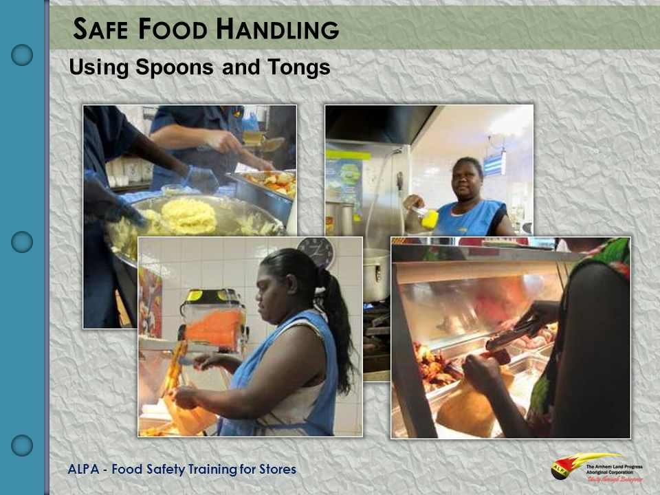 ALPA - Food Safety Training for Stores S AFE F OOD H ANDLING Using Spoons and Tongs