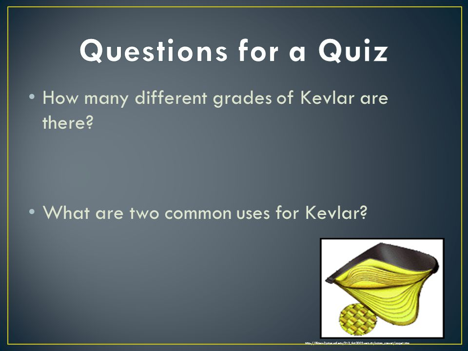How many different grades of Kevlar are there. What are two common uses for Kevlar.