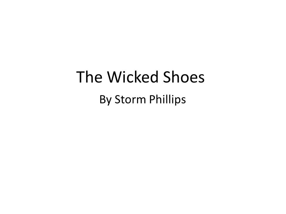 The Wicked Shoes By Storm Phillips