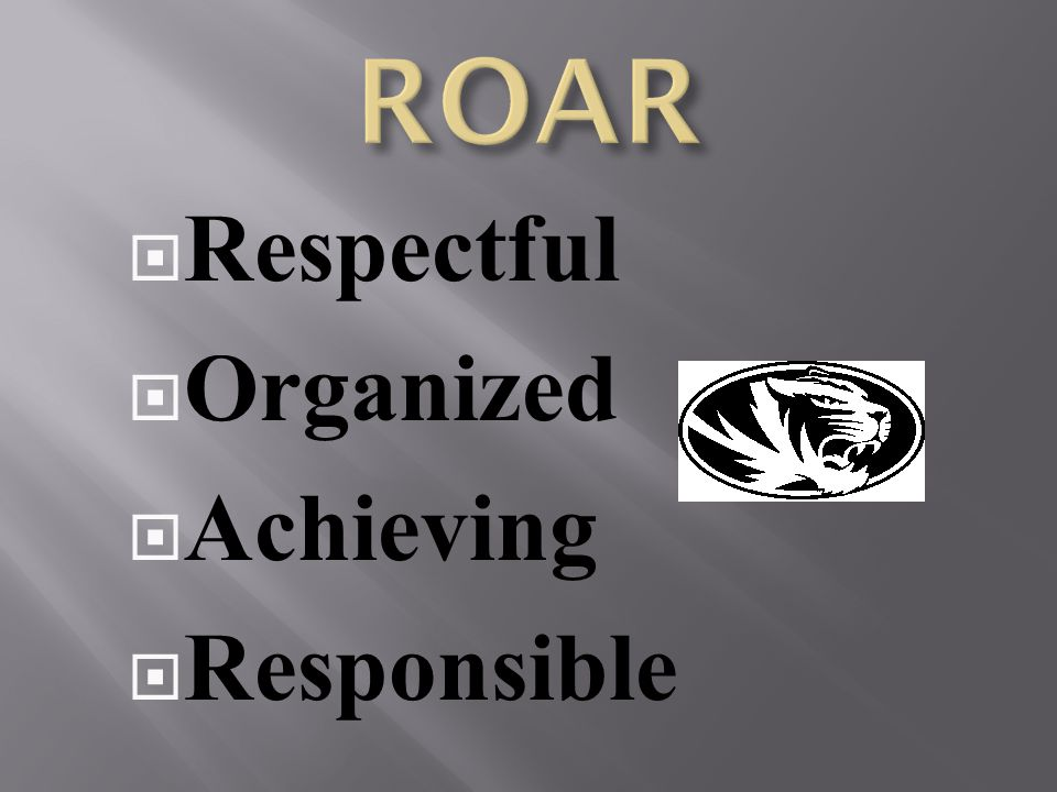 Respectful Organized Achieving Responsible