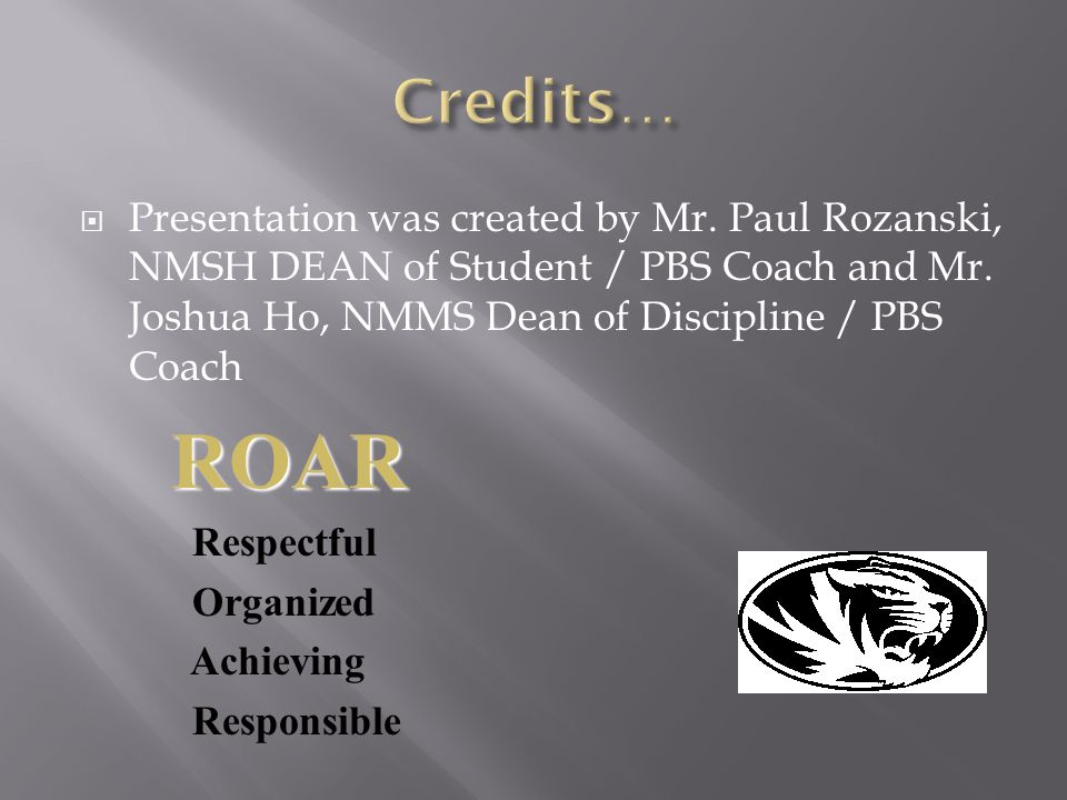 Presentation was created by Mr. Paul Rozanski, NMSH DEAN of Student / PBS Coach and Mr.