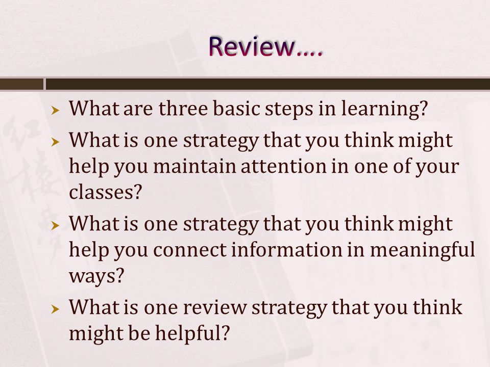 What are three basic steps in learning.