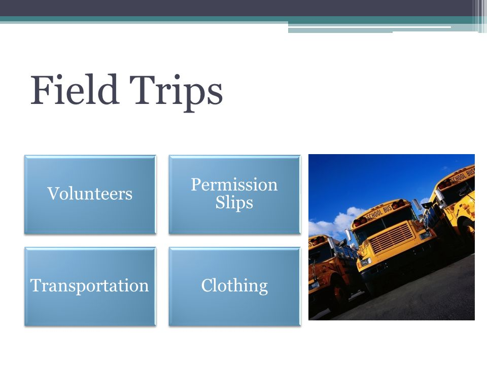 Field Trips Volunteers Permission Slips TransportationClothing
