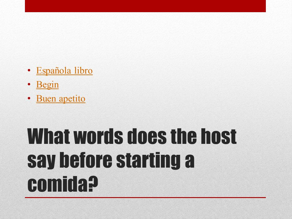 What words does the host say before starting a comida Española libro Begin Buen apetito