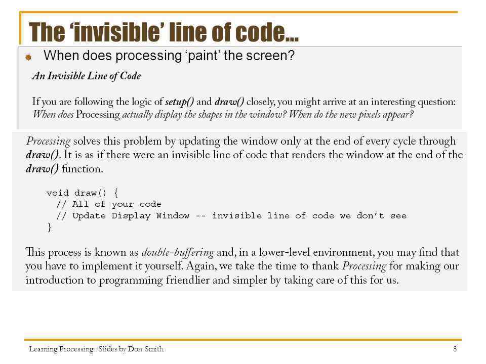 The invisible line of code… When does processing paint the screen.