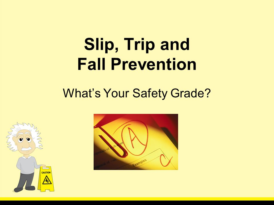 Slip, Trip and Fall Prevention Whats Your Safety Grade