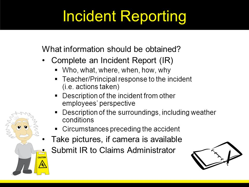 Incident Reporting What information should be obtained.