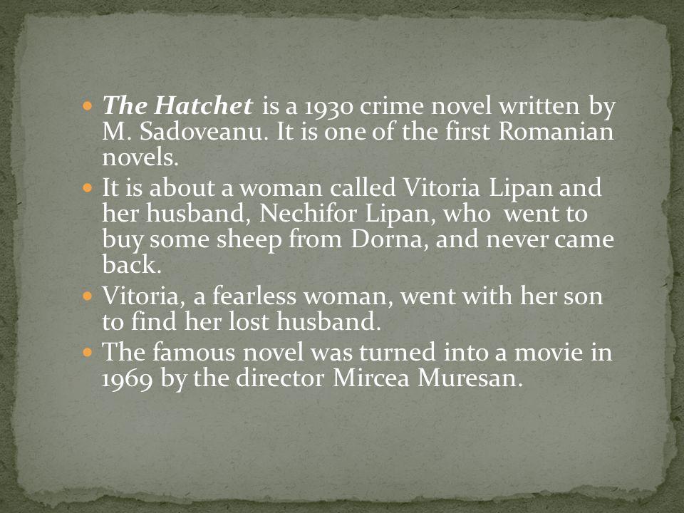 The Hatchet is a 1930 crime novel written by M. Sadoveanu.