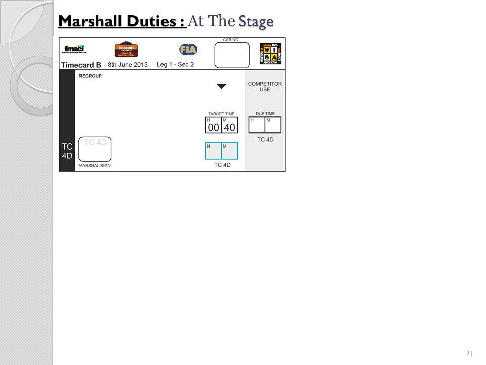 21 Marshall Duties : Stage Marshall Duties : At The Stage