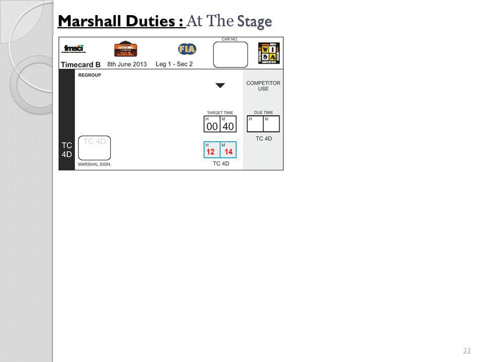 22 Marshall Duties : Stage Marshall Duties : At The Stage 12 14