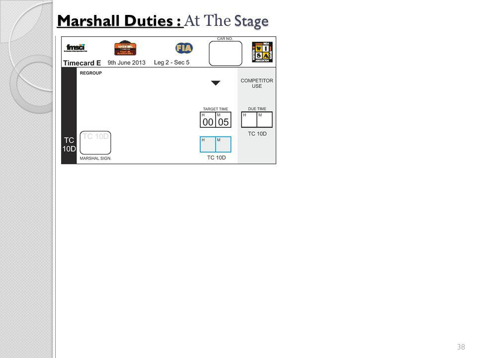 38 Marshall Duties : Stage Marshall Duties : At The Stage