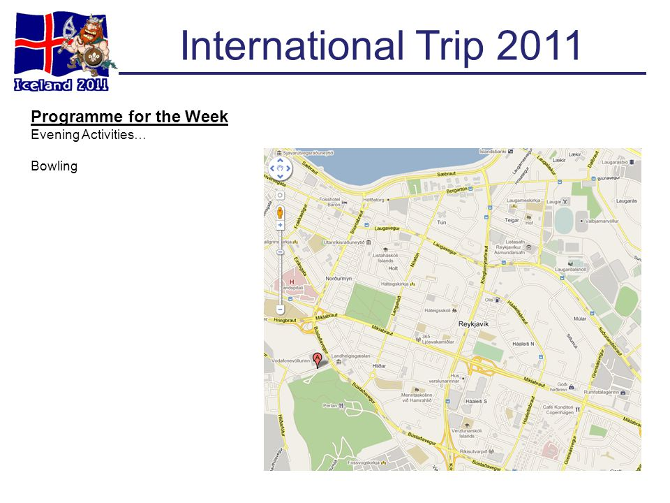 International Trip 2011 Programme for the Week Evening Activities… Bowling