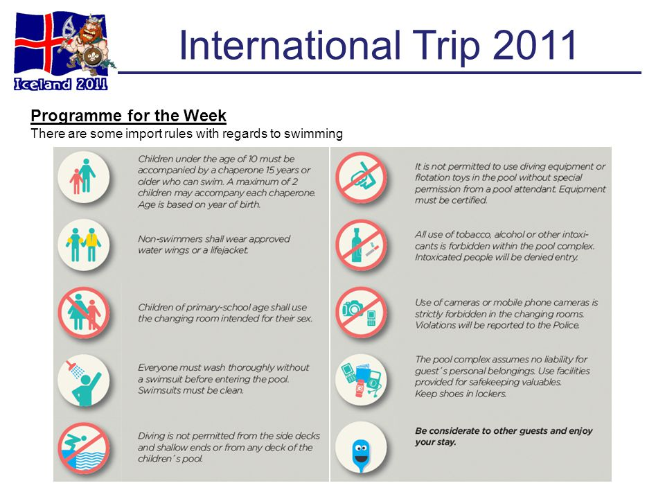 International Trip 2011 Programme for the Week There are some import rules with regards to swimming