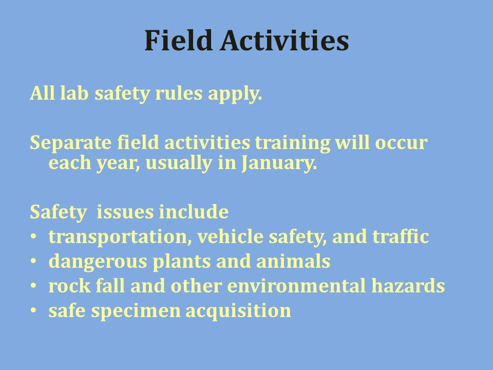 Field Activities All lab safety rules apply.
