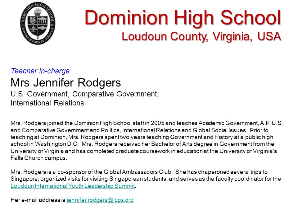 Dominion High School Loudoun County, Virginia, USA Teacher in-charge Mrs Jennifer Rodgers U.S.