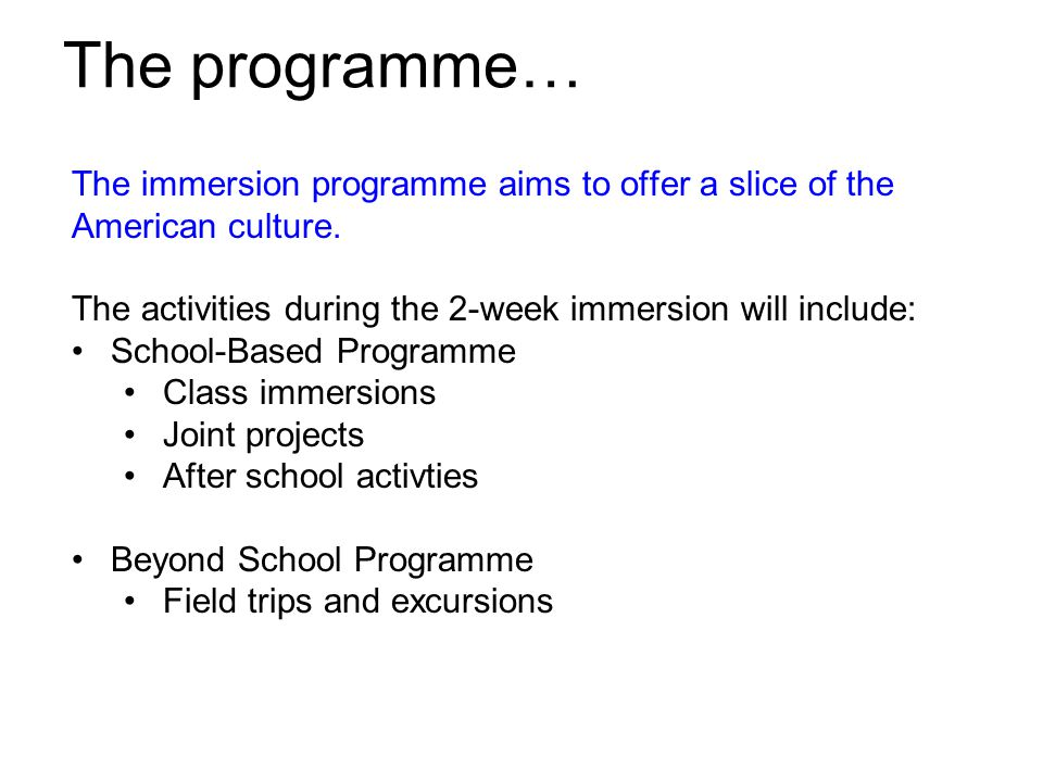 The immersion programme aims to offer a slice of the American culture.