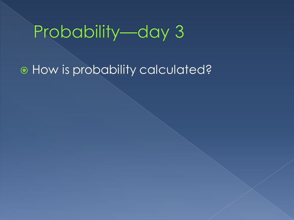 How is probability calculated
