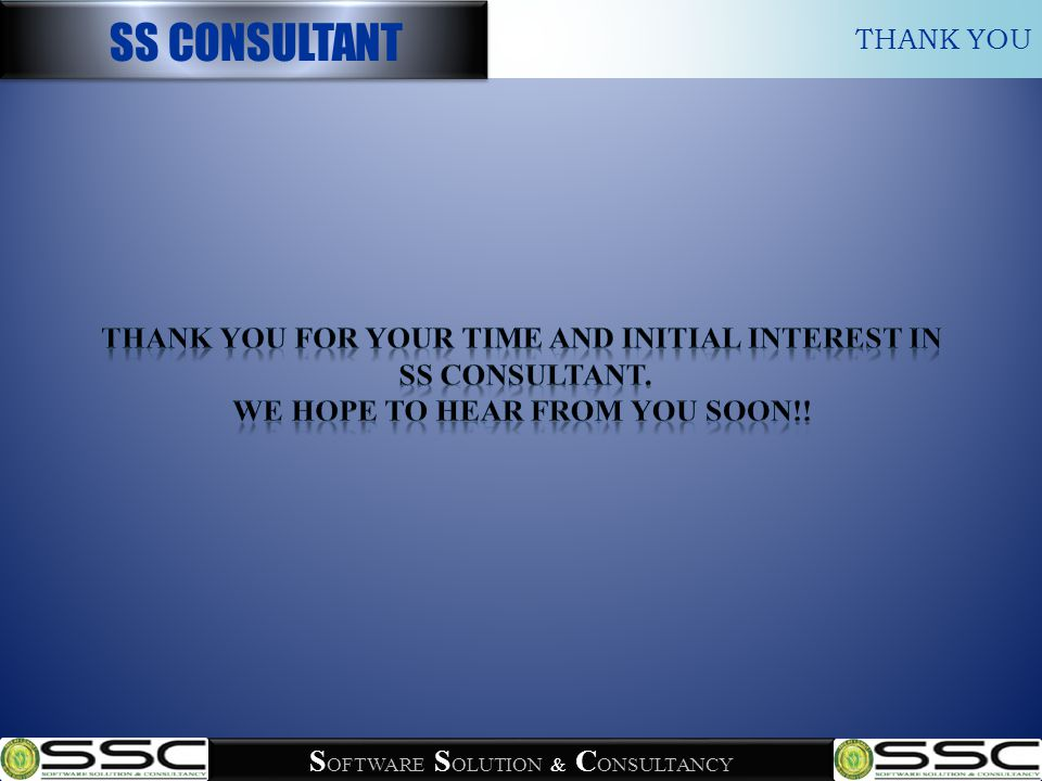 THANK YOU SS CONSULTANT S OFTWARE S OLUTION & C ONSULTANCY