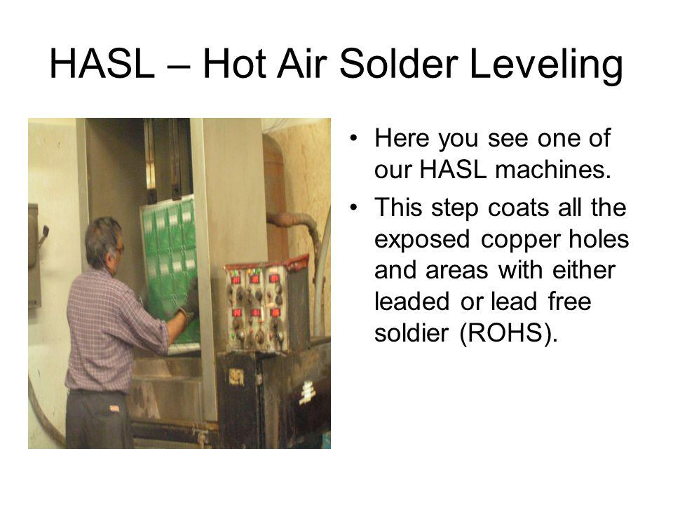HASL – Hot Air Solder Leveling Here you see one of our HASL machines.