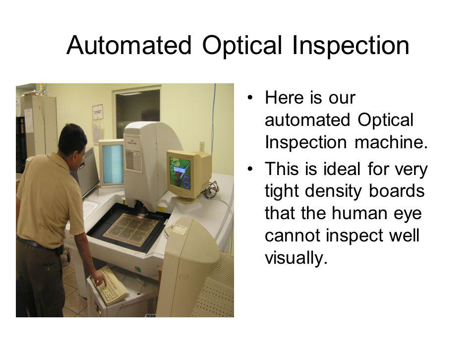 Automated Optical Inspection Here is our automated Optical Inspection machine.