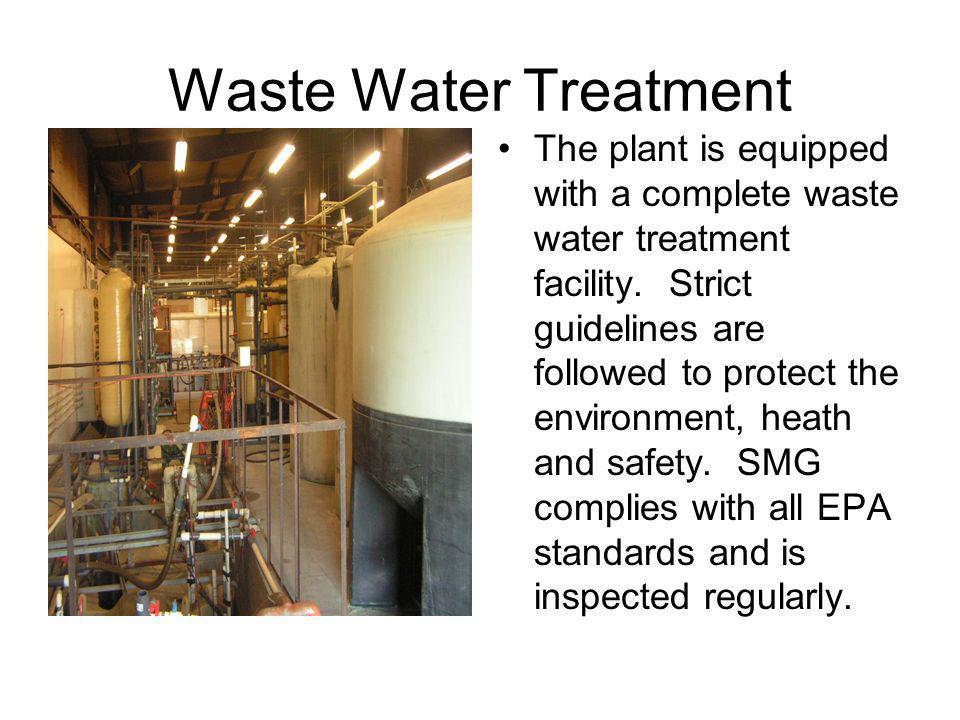 Waste Water Treatment The plant is equipped with a complete waste water treatment facility.