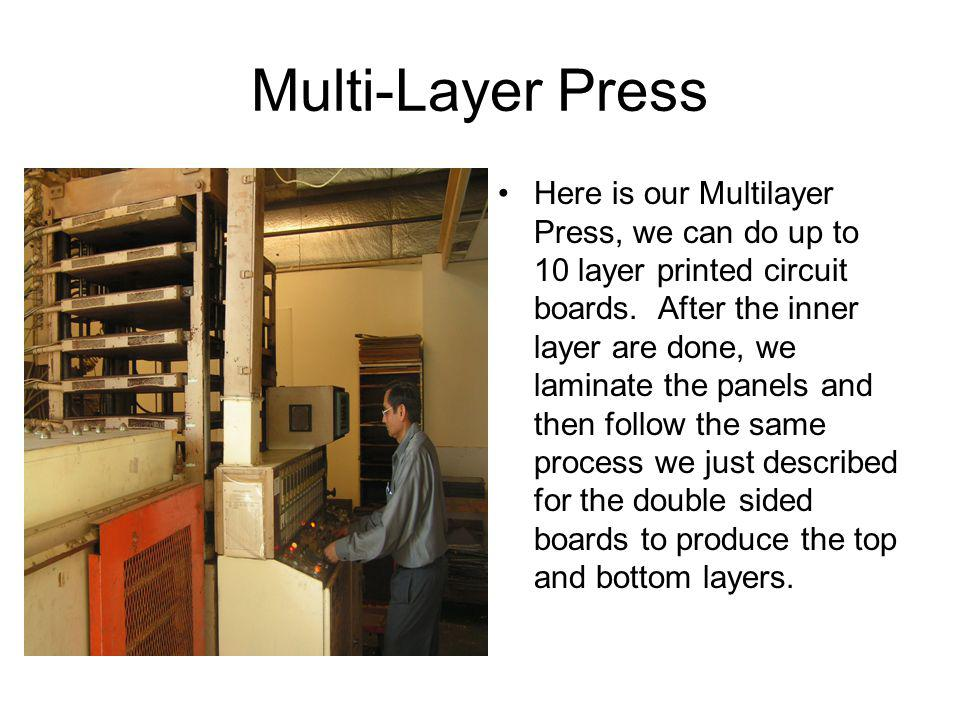 Multi-Layer Press Here is our Multilayer Press, we can do up to 10 layer printed circuit boards.