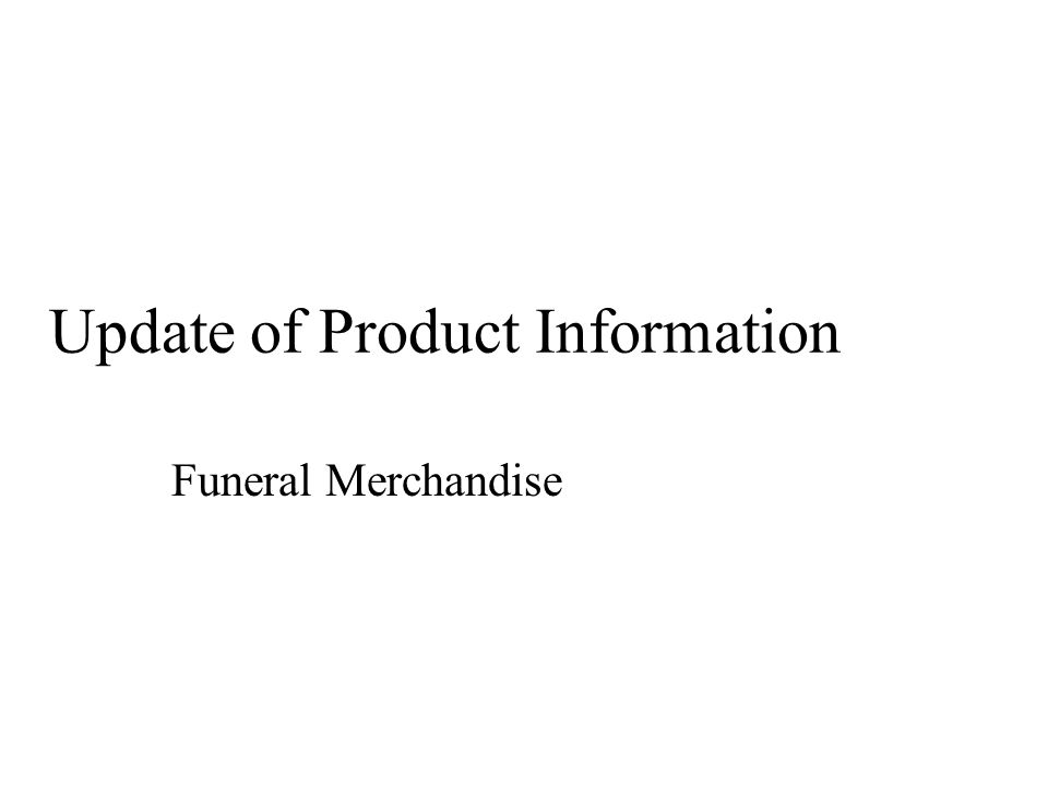 Update of Product Information Funeral Merchandise