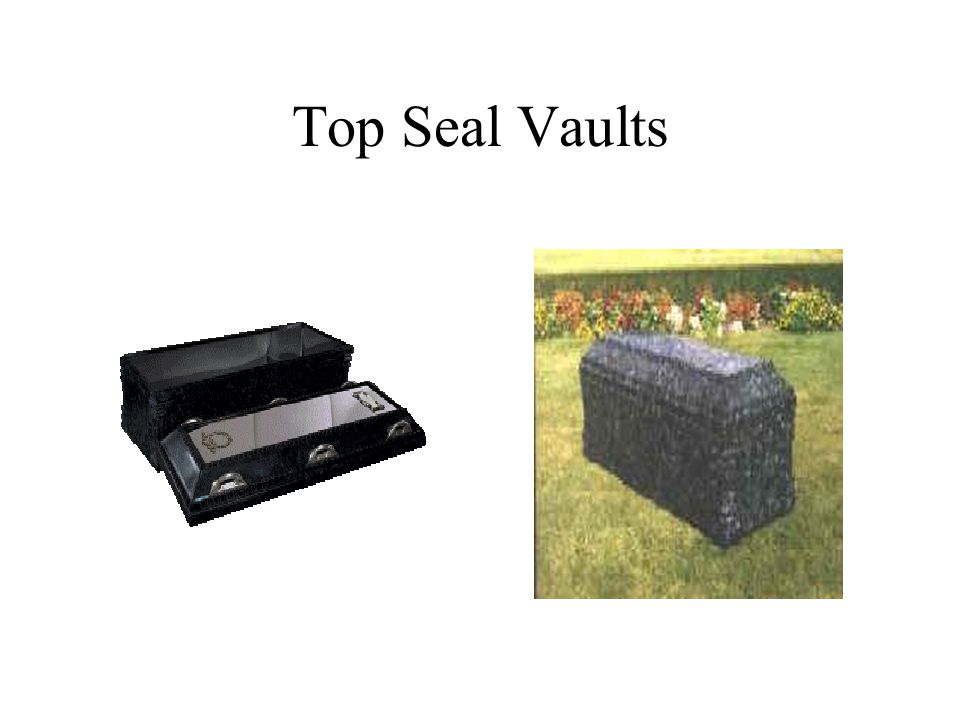 Top Seal Vaults