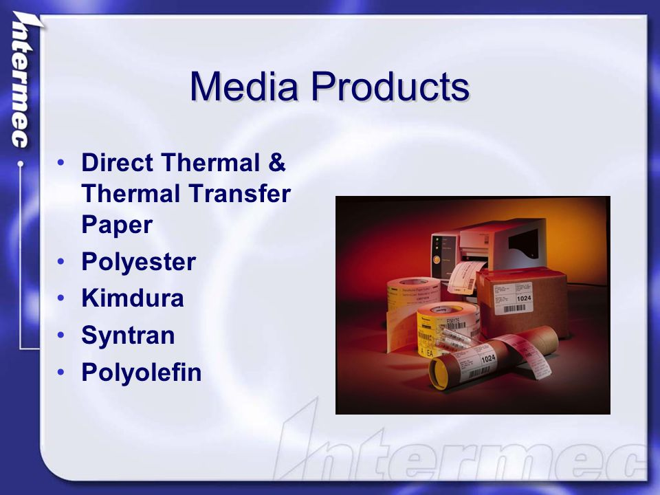 Media Products Direct Thermal & Thermal Transfer Paper Polyester Kimdura Syntran Polyolefin