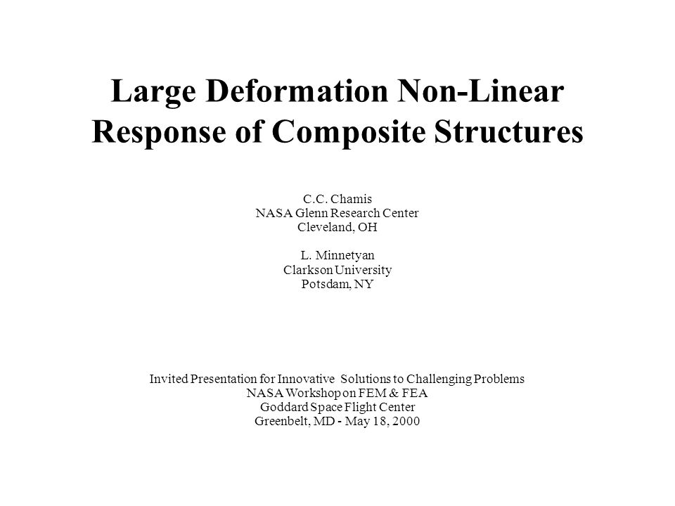 Large Deformation Non-Linear Response of Composite Structures C.C.