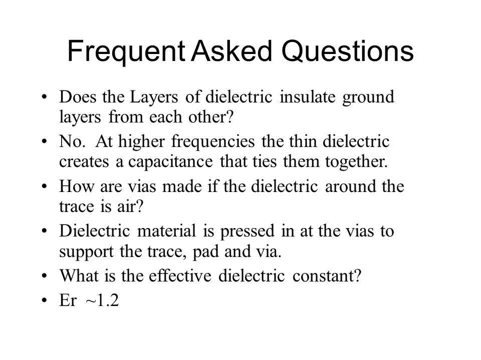 Does the Layers of dielectric insulate ground layers from each other.