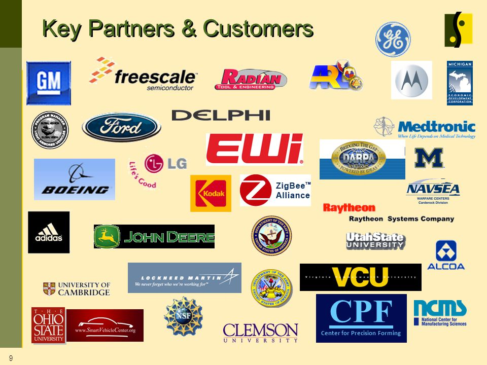 Key Partners & Customers 9 CPF Center for Precision Forming
