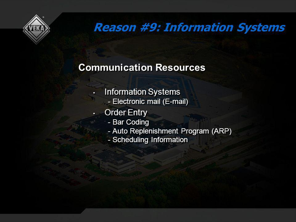 Communication Resources Information Systems - Electronic mail (E-mail) Order Entry - Bar Coding - Auto Replenishment Program (ARP) - Scheduling Information Communication Resources Information Systems - Electronic mail (E-mail) Order Entry - Bar Coding - Auto Replenishment Program (ARP) - Scheduling Information Reason #9: Information Systems