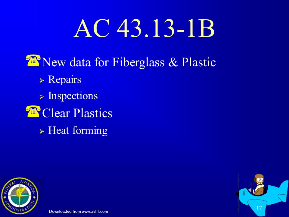 Downloaded from www.avhf.com 17 AC 43.13-1B ( New data for Fiberglass & Plastic Repairs Inspections ( Clear Plastics Heat forming