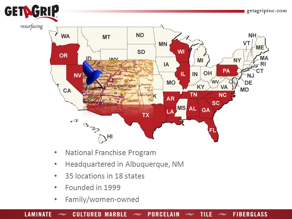 National Franchise Program Headquartered in Albuquerque, NM 35 locations in 18 states Founded in 1999 Family/women-owned
