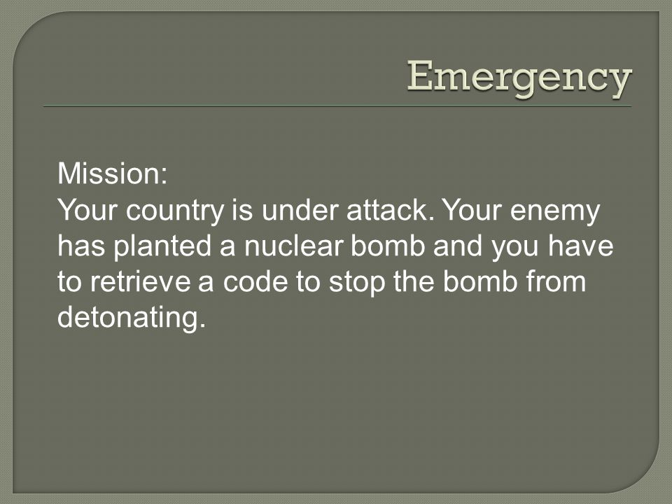 Mission: Your country is under attack.