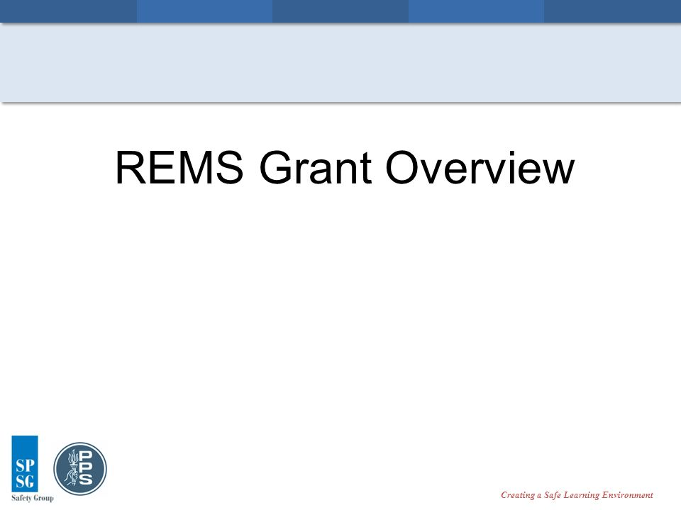 Creating a Safe Learning Environment REMS Grant Overview