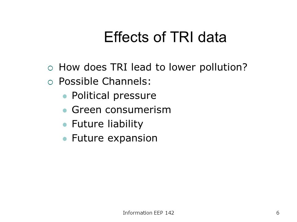 Information EEP 1426 Effects of TRI data How does TRI lead to lower pollution.