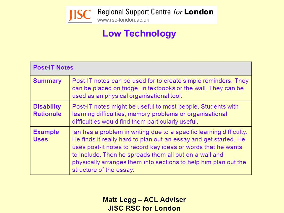 Matt Legg – ACL Adviser JISC RSC for London Low Technology Post-IT Notes SummaryPost-IT notes can be used for to create simple reminders.