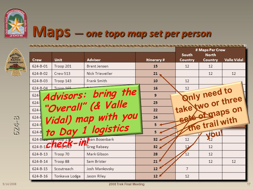 624-B Maps one topo map set per person Advisors: bring the Overall (& Valle Vidal) map with you to Day 1 logistics check-in.